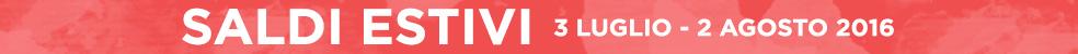 SALDI ESTIVI 3 luglio - 2 agosto 2016