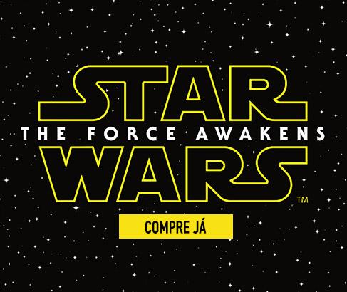 Star Wars - The Force Awakens. Compre Ja.