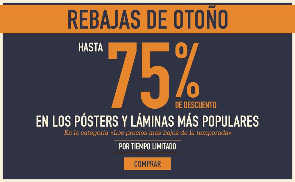 REBAJAS DE OCTUBRE Hasta 75 % de descuento en los pósters y láminas más populares En la categoría «Los precios más bajos de la temporada» POR TIEMPO LIMITADO COMPRAR
