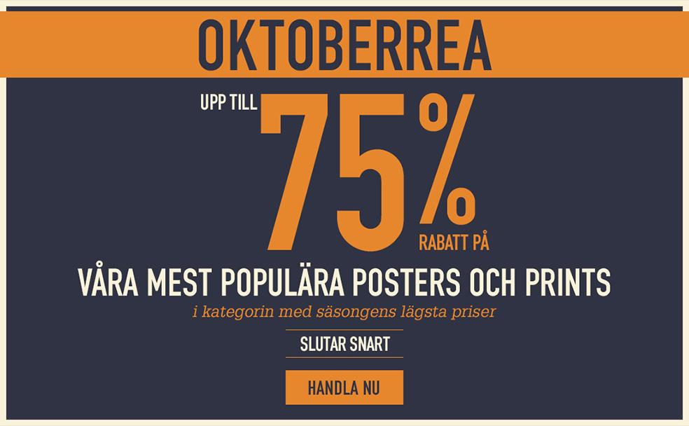 OKTOBERREA Upp till 75% rabatt på våra mest populära posters och prints i kategorin med säsongens lägsta priser SLUTAR SNART HANDLA NU