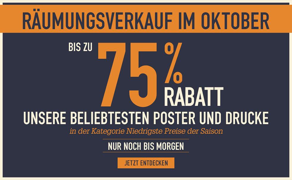 RÄUMUNGSVERKAUF IM OKTOBER Bis zu 75 % Rabatt Unsere beliebtesten Poster und Drucke in der Kategorie Niedrigste Preise der Saison NUR NOCH BIS MORGEN JETZT ENTDECKEN