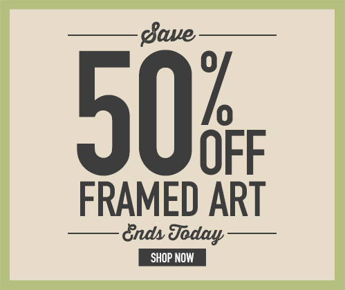 SAVE 50% OFF FRAMED ART. Ends Today. Shop Now