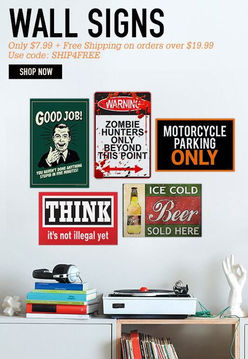 WALL SIGNS. Only $7.99 + FREE SHIPPING on orders over $19.99. SHOP NOW