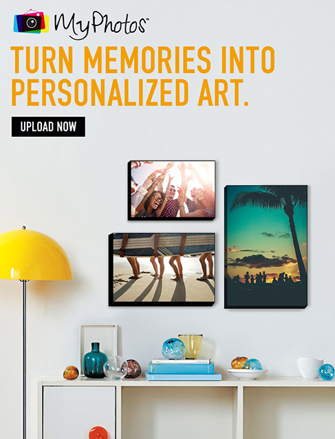 MyPhotos. TURN MEMORIES INTO PERSONALISED ART. UPLOAD NOW.