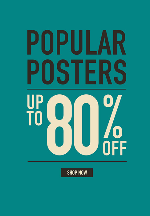POPULAR POSTERS. UP TO 80% OFF. SHOP NOW.