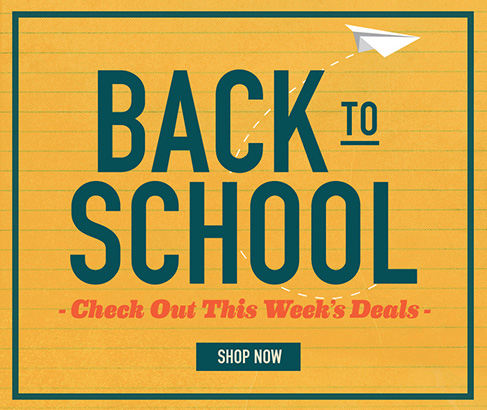 BACK TO SCHOOL. Check out this week's deals. Shop Now.