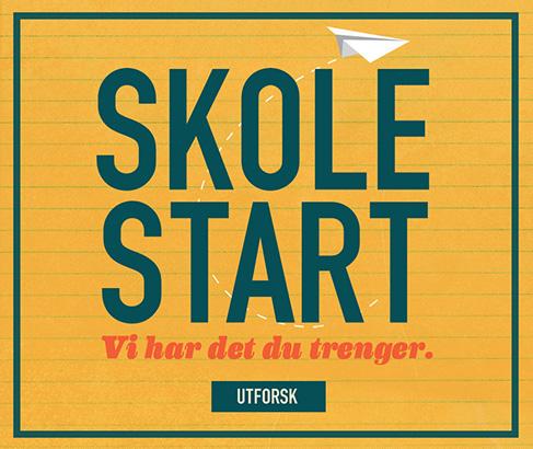 Skole–start Vi har det du trenger. UTFORSK