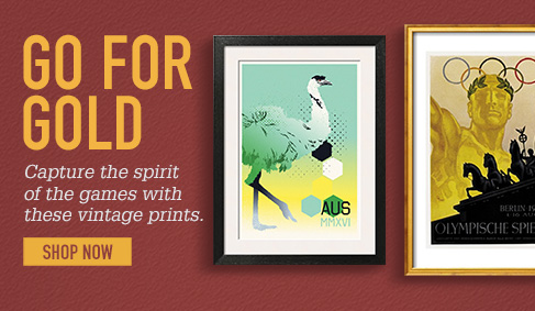 GO FOR GOLD. Capture the spirit of the Games with these vintage prints. SHOP NOW