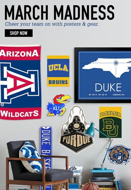 MARCH MADNESS. Cheer your team on with posters & gear. SHOP NOW