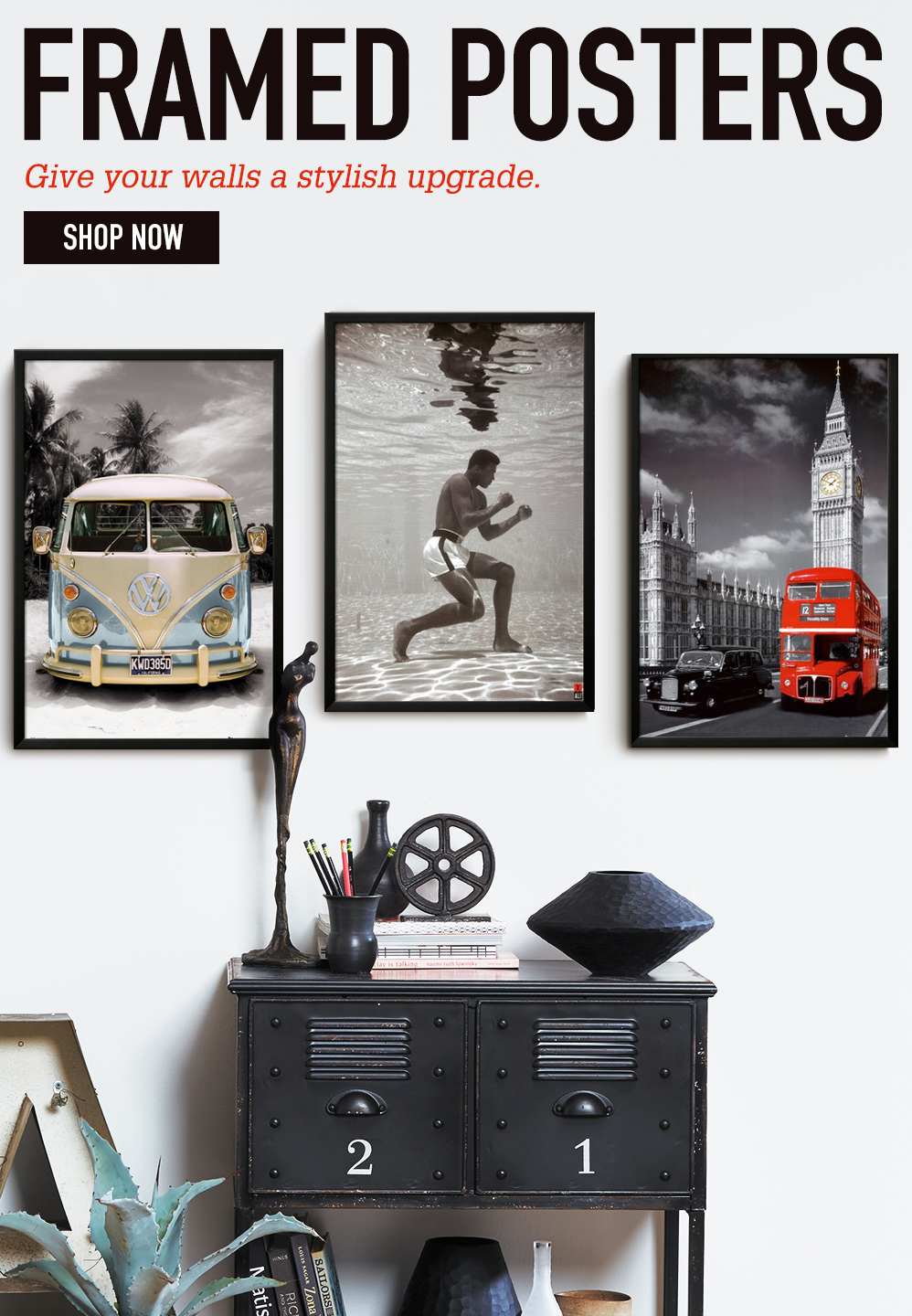FRAMED POSTERS. Give your walls a stylish upgrade. SHOP NOW