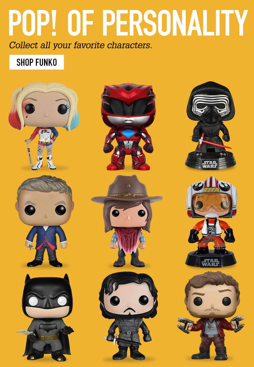 POP! OF PERSONALITY. Collect all your favorite characters. SHOP FUNKO