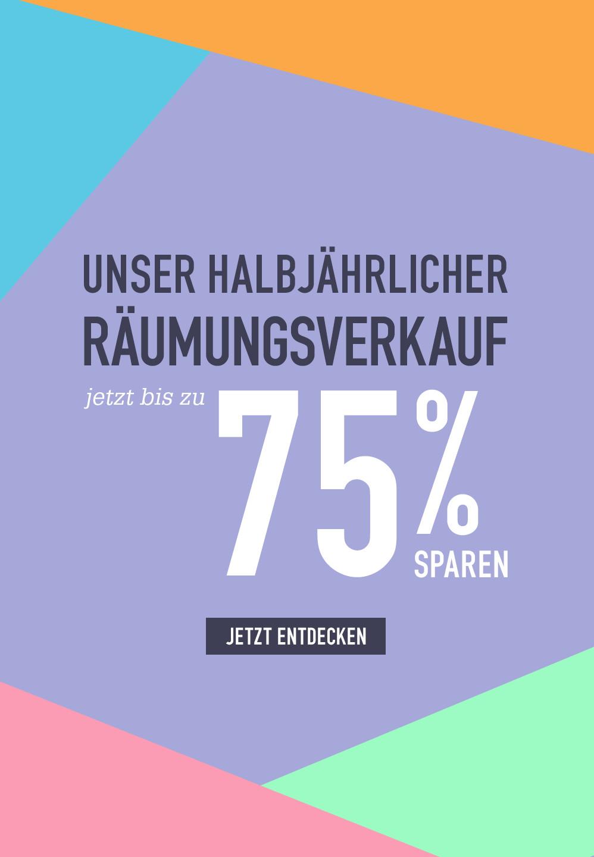 UNSER HALBJÄHRLICHER RÄUMUNGSVERKAUF. JETZT BIS ZU 75 % SPAREN. JETZT ENTDECKEN