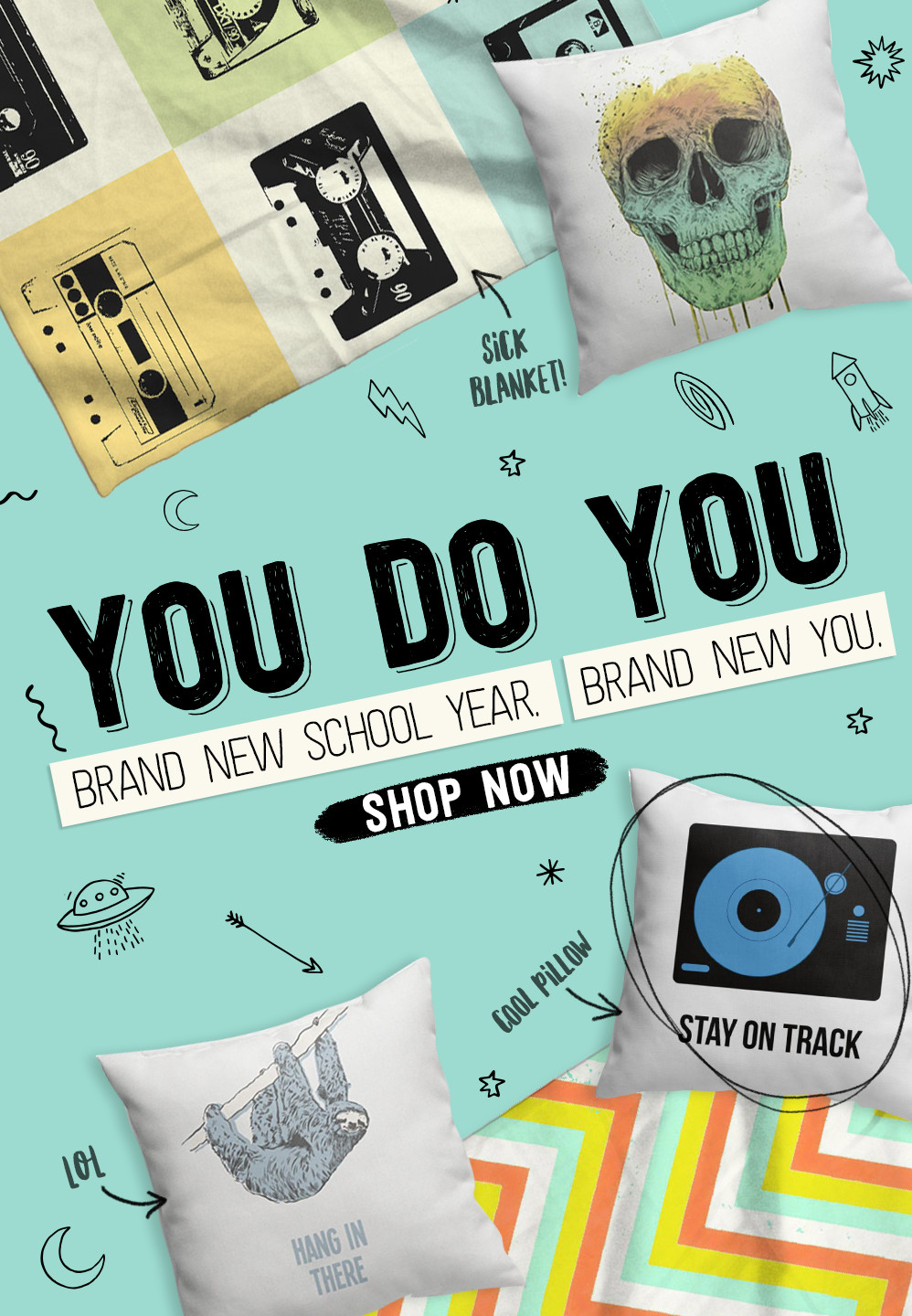 YOU DO YOU. Brand New School Year. Brand New You. Shop Now.