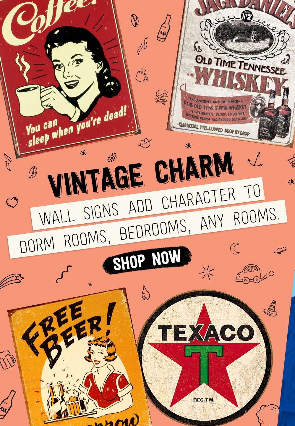 VINTAGE CHARM. Wall signs add character to dorm rooms, bedrooms, any rooms. Shop Now
