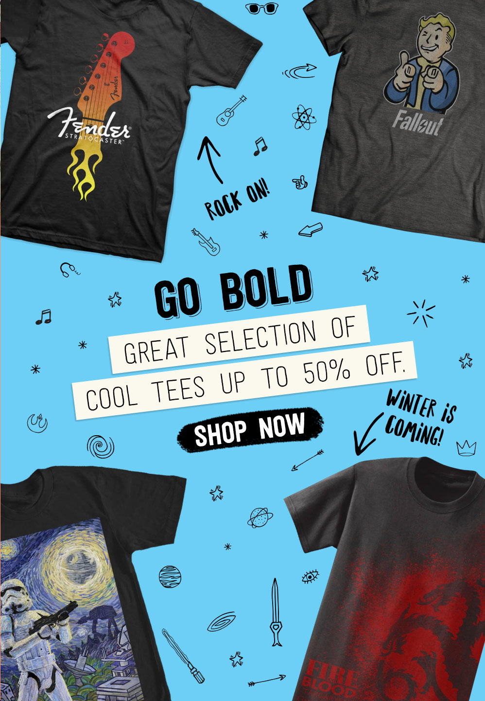 GO BOLD. Great selection of cool tees up to 50% off. Shop Now