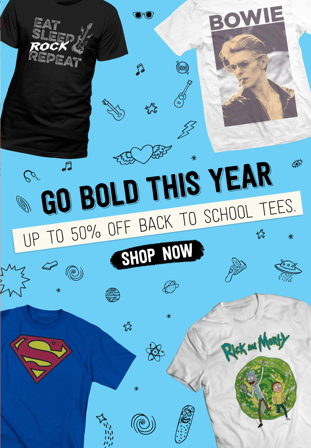 GO BOLD THIS YEAR. Back to school tees for £9.99. Shop Now
