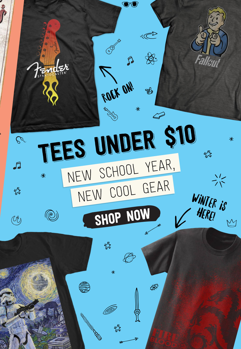 TEES UNDER $10. New School Year, New Cool Gear.
