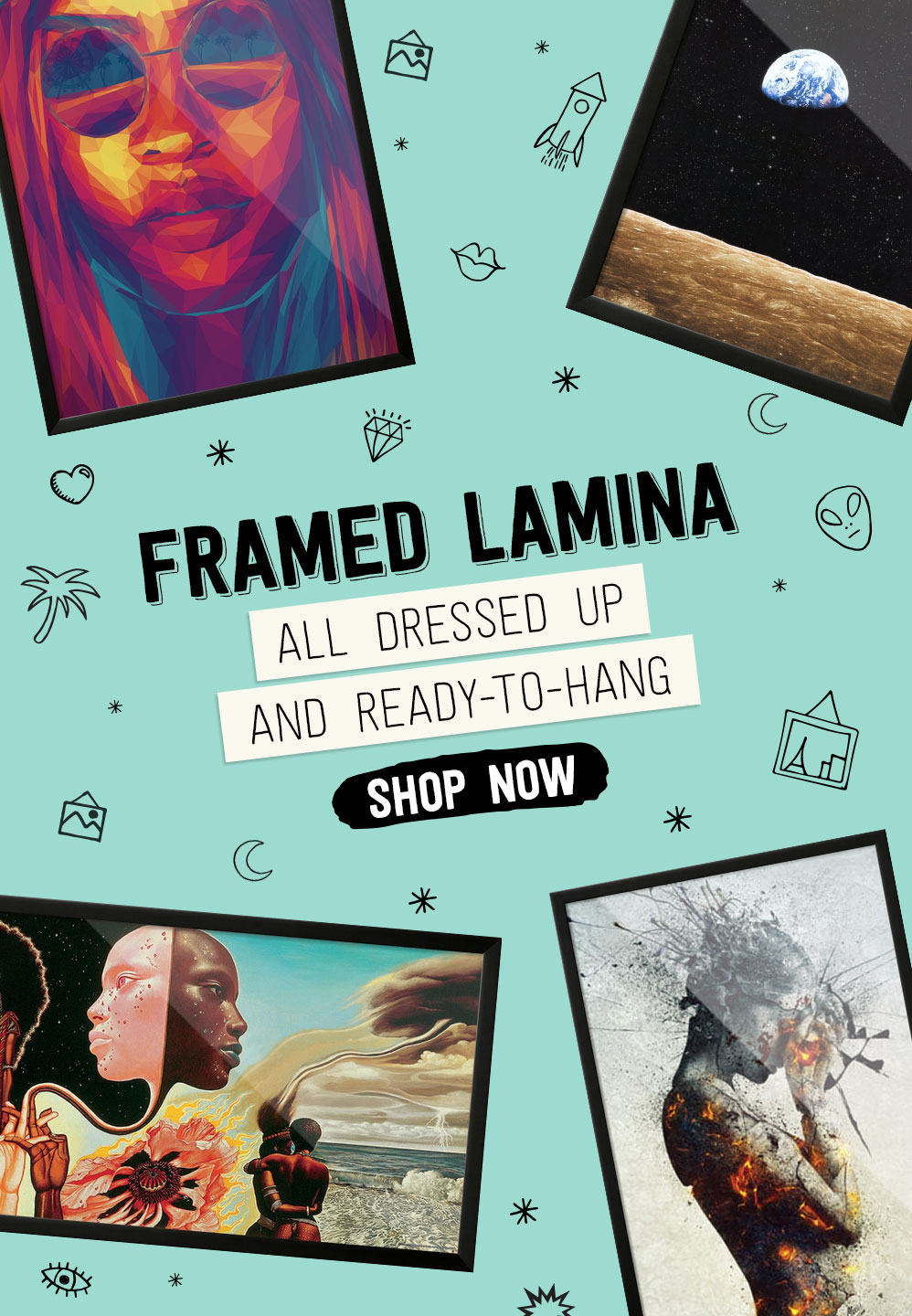 FRAMED LAMINA. ALL DRESSED UP AND READY-TO-HANG. SHOP NOW