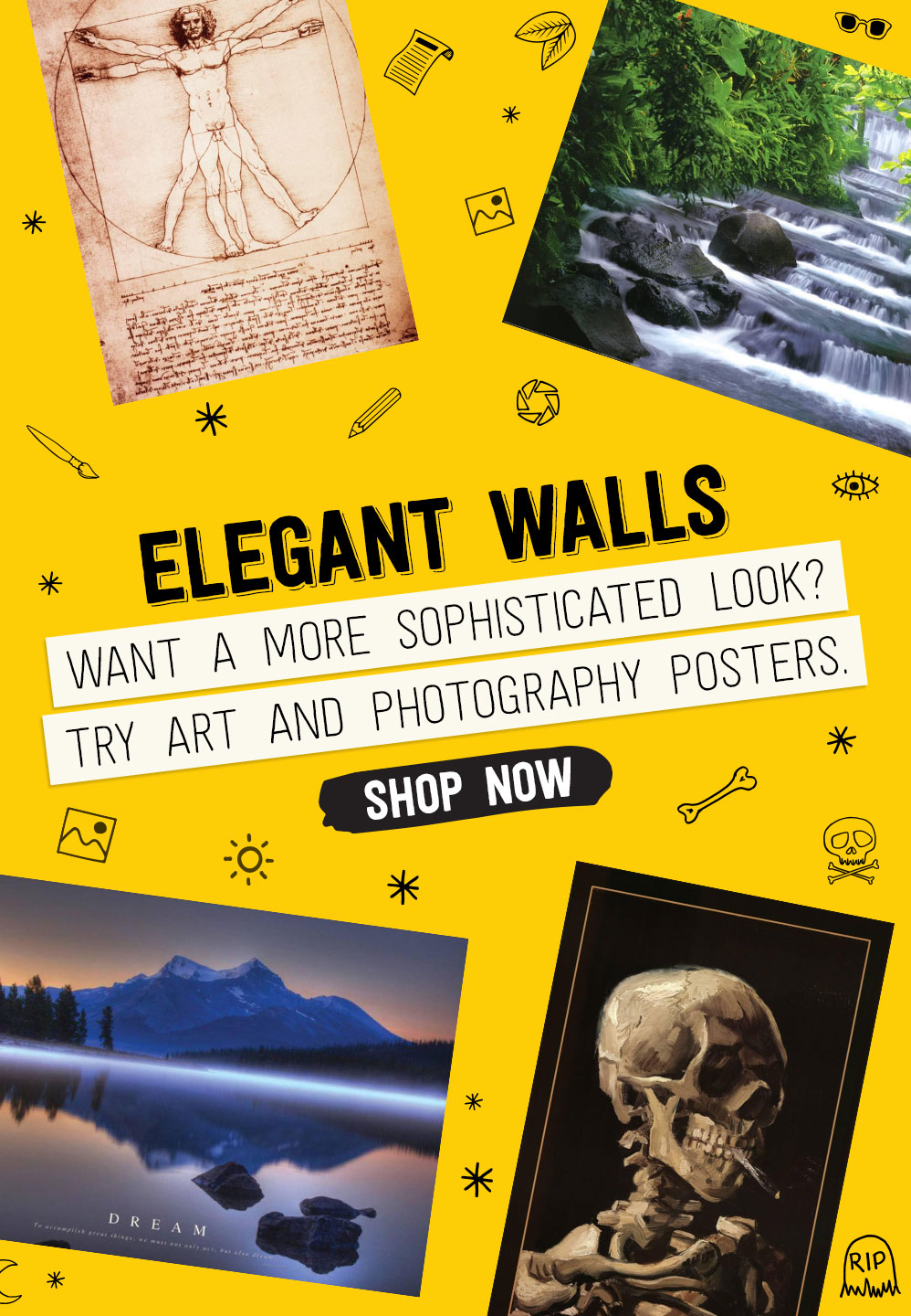 ELEGANT WALLS. Want a more sophisticated look? Try art and photography posters.