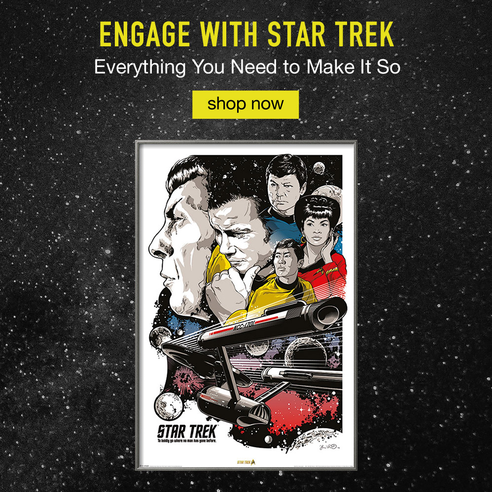 Engage With Star Trek. Everything You Need To Make It So. Shop Now