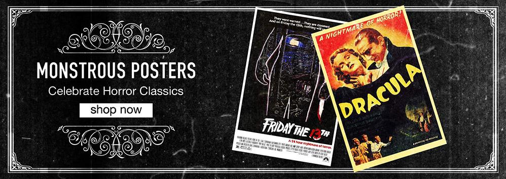 Monstrous Posters. Celebrate Horror Classics. Shop Now