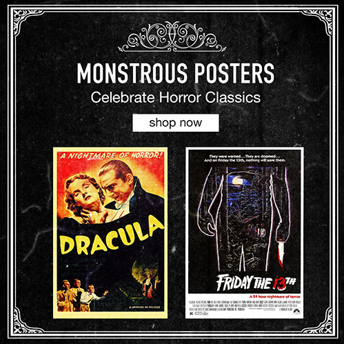 Monstrous Posters. Celebrate Horror Classics. Shop Now
