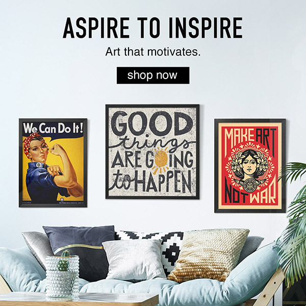 Aspire to Inspire. Art that motivates. Shop Now