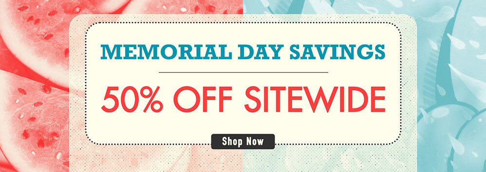 Memorial Day Savings. 50% Off Sitewide