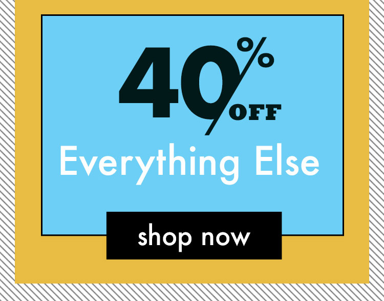 Prime Time Deals. Check Out Our Offers. 40 Percent Off Everything Else. Shop Now.