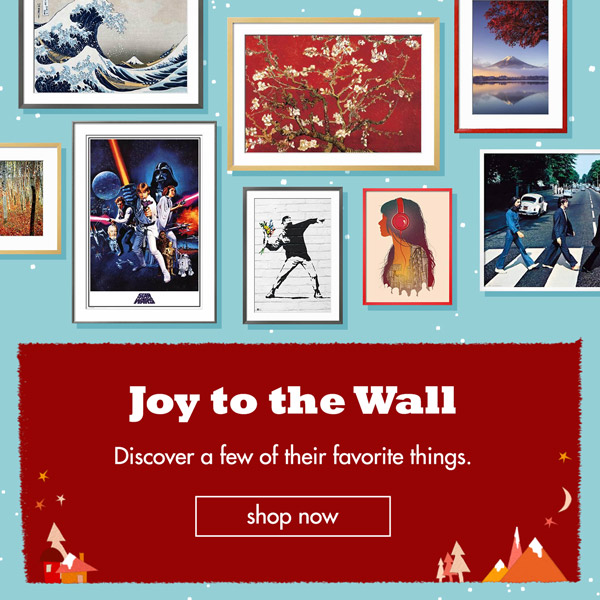 Joy to the Wall. Discover a few of their favorite things. Shop Now